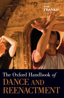 The Oxford Handbook of Dance and Reenactment, Hardback Book