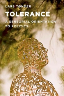 Tolerance : A Sensorial Orientation to Politics, Paperback / softback Book