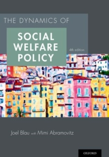 The Dynamics of Social Welfare Policy, Paperback / softback Book