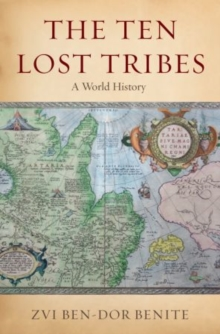 The Ten Lost Tribes : A World History, Paperback / softback Book