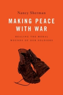 Afterwar : Healing the Moral Wounds of Our Soldiers, Hardback Book