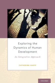 Exploring the Dynamics of Human Development : An Integrative Approach, Hardback Book