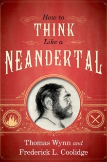 How To Think Like a Neandertal, Paperback / softback Book