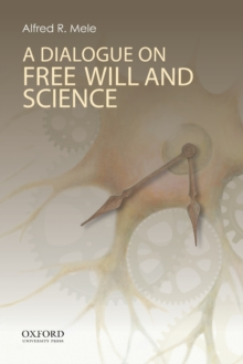 A Dialogue on Free Will and Science, Paperback / softback Book