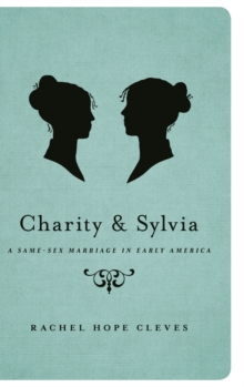 Charity and Sylvia : A Same-Sex Marriage in Early America, Hardback Book