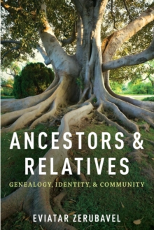 Ancestors and Relatives : Genealogy, Identity, and Community, Paperback / softback Book