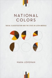 National Colors : Racial Classification and the State in Latin America, Paperback / softback Book