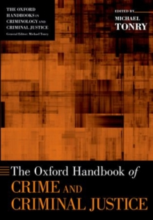 The Oxford Handbook of Crime and Criminal Justice, Paperback / softback Book
