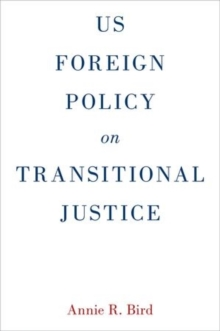 US Foreign Policy on Transitional Justice, Hardback Book