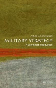 Military Strategy: A Very Short Introduction, Paperback / softback Book