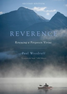 Reverence : Renewing a Forgotten Virtue, Paperback / softback Book