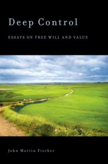 Deep Control : Essays on Free Will and Value, Paperback / softback Book