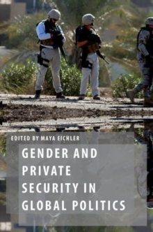 Gender and Private Security in Global Politics, Paperback / softback Book