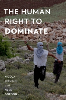 The Human Right to Dominate, Hardback Book