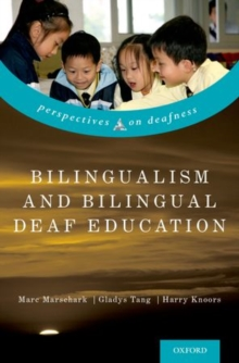 Bilingualism and Bilingual Deaf Education, Hardback Book
