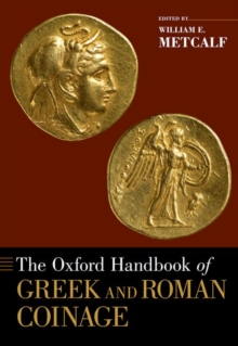 The Oxford Handbook of Greek and Roman Coinage, Paperback / softback Book