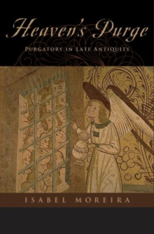 Heaven's Purge : Purgatory in Late Antiquity, Paperback / softback Book
