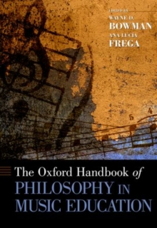 The Oxford Handbook of Philosophy in Music Education, Paperback / softback Book