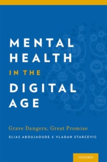 Mental Health in the Digital Age : Grave Dangers, Great Promise, Paperback / softback Book
