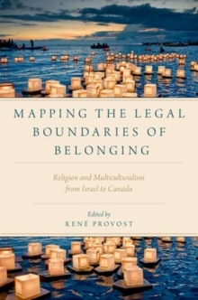 Mapping the Legal Boundaries of Belonging : Religion and Multiculturalism from Israel to Canada, Paperback / softback Book