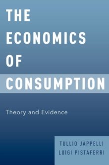 The Economics of Consumption : Theory and Evidence, Paperback / softback Book
