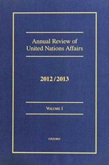 Annual Review of United Nations Affairs 2012/2013 : Volumes I - VI, Hardback Book