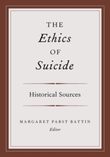 The Ethics of Suicide : Historical Sources, Hardback Book