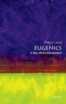 Eugenics: A Very Short introduction, Paperback Book
