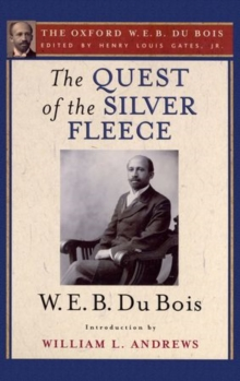 The Quest of the Silver Fleece (The Oxford W. E. B. Du Bois), Paperback / softback Book
