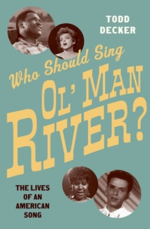 Who Should Sing Ol' Man River? : The Lives of an American Song, Hardback Book