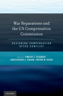 War Reparations and the UN Compensation Commission : Designing Compensation After Conflict, Hardback Book