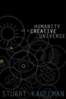 Humanity in a Creative Universe, Hardback Book