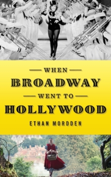 When Broadway Went to Hollywood, Hardback Book