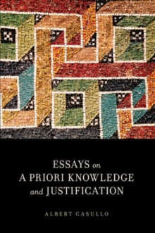 Essays on A Priori Knowledge and Justification, Paperback / softback Book