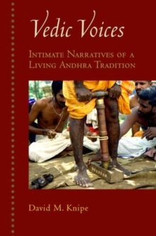 Vedic Voices : Intimate Narratives of Living Andhra Traditions, Hardback Book