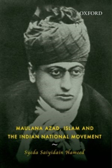 Maulana Azad, Islam and the Indian National Movement, Hardback Book