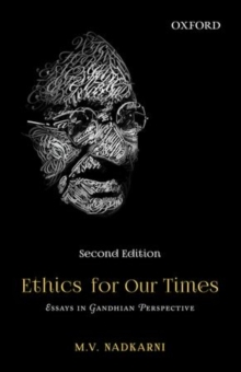 Ethics for Our Times : Essays in Gandhian Perspective, Paperback / softback Book
