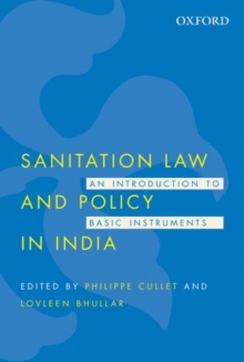 Sanitation Law and Policy in India : An Introduction to Basic Instruments, Hardback Book