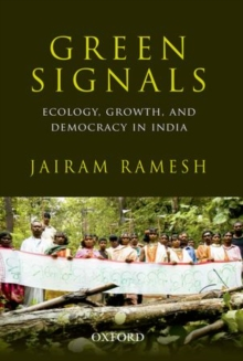 Green Signals : Ecology, Growth, and Democracy in India, Hardback Book