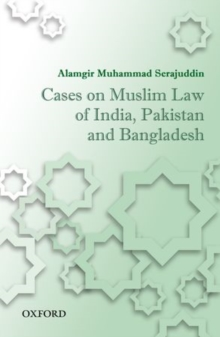 Cases on Muslim Law of India, Pakistan, and Bangladesh, Hardback Book