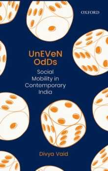 Uneven Odds : Social Mobility in Contemporary India, Hardback Book