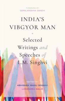 India's Vibgyor Man : Select Writings and Speeches of L.M. Singhvi, Hardback Book