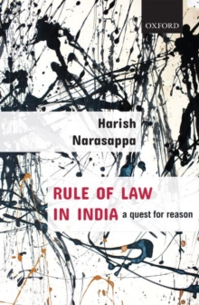 Rule of Law in India : A Quest for Reason, Hardback Book
