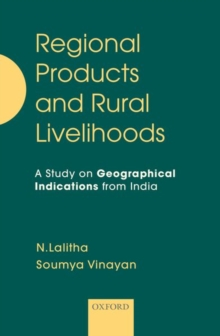 Regional Products and Rural Livelihoods : A Study on Geographical Indications from India, Hardback Book