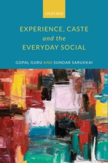 Experience, Caste, and the Everyday Social, Hardback Book