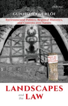 Landscapes and the Law : Environmental Politics, Regional Histories, and Contests over Nature, Paperback / softback Book