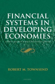 Financial Systems in Developing Economies : Growth, Inequality and Policy Evaluation in Thailand, Hardback Book