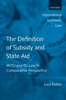 The Definition of Subsidy and State Aid : WTO and EC Law in Comparative Perspective, Hardback Book