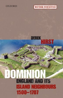 Dominion : England and its Island Neighbours, 1500-1707, Paperback / softback Book