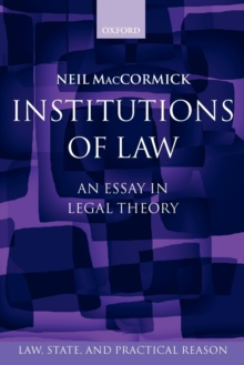 Institutions of Law : An Essay in Legal Theory, Paperback / softback Book